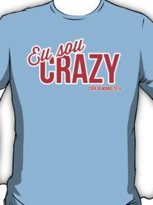 Eu Sou Crazy T-Shirt