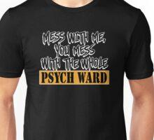 FUNNY PSYCH WARD Unisex T-Shirt