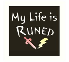 """My Life is Runed"" - Runescape Poster - version 2 Art Print"