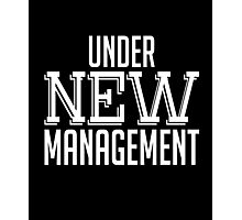 Under new management hubby love quotes cool funny t-shirt Photographic Print