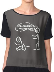 PULL YOURSELF TOGETHER MAN FUNNY Chiffon Top