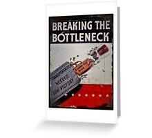 Breaking the Bottleneck WWII Greeting Card