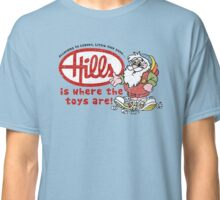 Hills is where the toys are! Classic T-Shirt