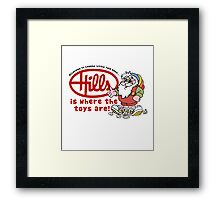 Hills is where the toys are! Framed Print