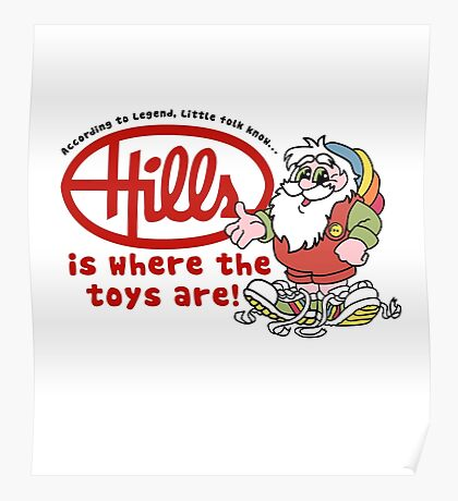Hills is where the toys are! Poster