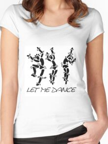 """Let Me Dance"" by Carter L. Shepard Women's Fitted Scoop T-Shirt"