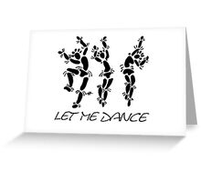 """""""Let Me Dance"""" by Carter L. Shepard Greeting Card"""