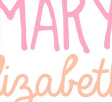 mary elizabeth Sticker