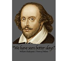 William Shakespear - We Have seen better Days Photographic Print