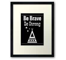 Be Brave, Be Strong - Black Framed Print