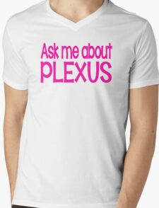 Say Ask Me About Plexus Mens V-Neck T-Shirt
