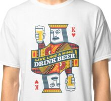 Drink like a King Classic T-Shirt