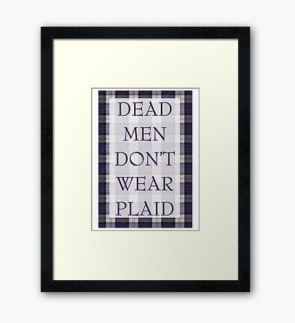 DEAD MEN DON'T WEAR PLAID Framed Print