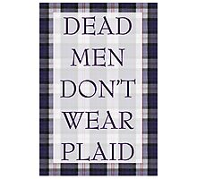 DEAD MEN DON'T WEAR PLAID Photographic Print