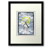I FELL FOR YOU Framed Print