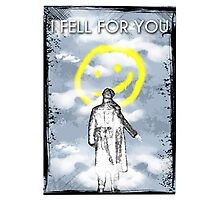 I FELL FOR YOU Photographic Print