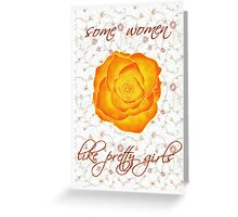 some women like pretty girls Greeting Card