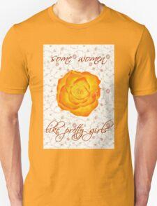 some women like pretty girls T-Shirt