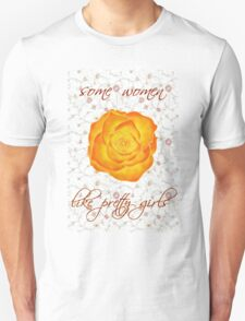 some women like pretty girls T-Shirt