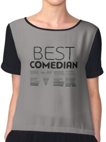 best comedian ever funny logo Chiffon Top