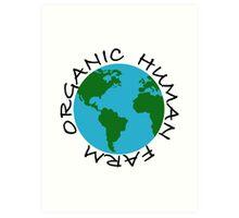 Organic Human Farm Art Print