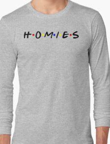 Homies Long Sleeve T-Shirt