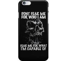 Don't Fear Me For Who I Am iPhone Case/Skin