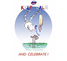 Keep Calm and Celebrate - tony fernandes Photographic Print