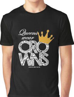 Queens Wear Crowns - BLACK Graphic T-Shirt