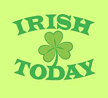 IRISH today with simple green shamrock by jazzydevil