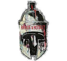 BRAVE & HONEST Photographic Print