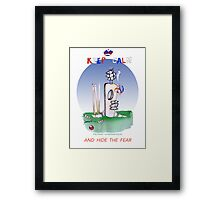 Keep Calm and hide the fear - tony fernandes Framed Print