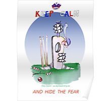 Keep Calm and hide the fear - tony fernandes Poster