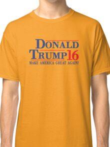 Donald Trump 16 Make America Great Again! Classic T-Shirt