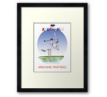 Keep Calm and hurl that ball - tony fernandes Framed Print