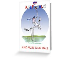 Keep Calm and hurl that ball - tony fernandes Greeting Card