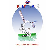 Keep Calm and keep your head - tony fernandes Photographic Print