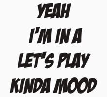 Let's Play Kinda Mood by aj4787