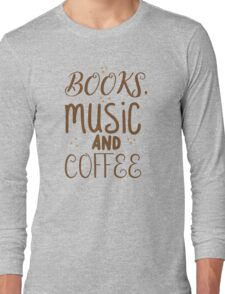 books, music and coffee Long Sleeve T-Shirt