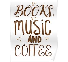 books, music and coffee Poster