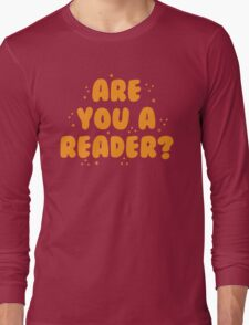 are you a reader? Long Sleeve T-Shirt