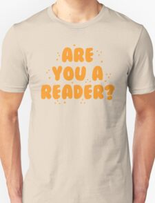 are you a reader? Unisex T-Shirt
