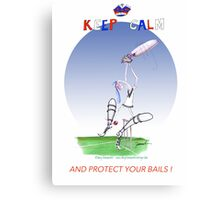Keep Calm and protect your bails - tony fernandes Canvas Print