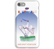 Keep Calm and shut your gob - tony fernandes iPhone Case/Skin