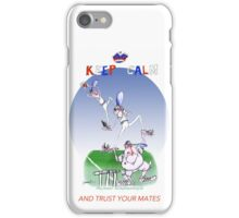 Keep Calm and trust your mates - tony fernandes iPhone Case/Skin