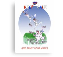 Keep Calm and trust your mates - tony fernandes Canvas Print