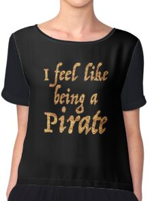 I feel like being a pirate in gold foil (image) Chiffon Top