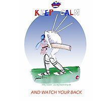 Keep Calm and watch your back - tony fernandes Photographic Print
