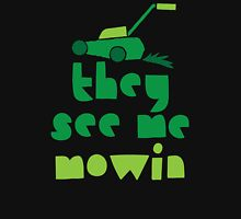 they see me mowin (with green grass lawn mower) Womens Fitted T-Shirt