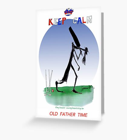Keep Calm Old Father Time - tony fernandes Greeting Card